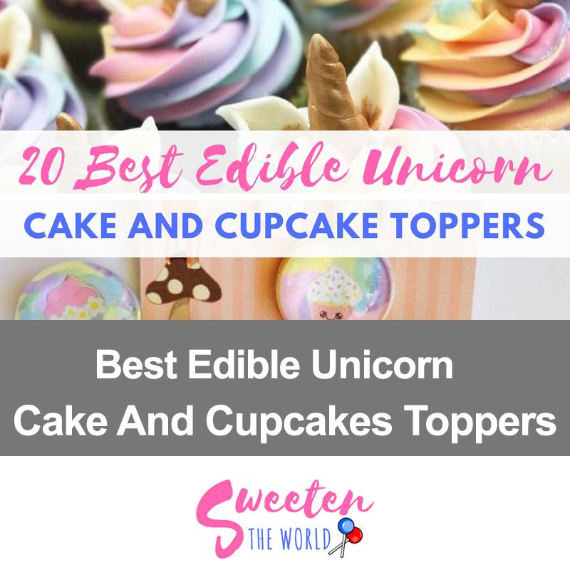 20 best edible unicorn cake and cupcake topper ideas