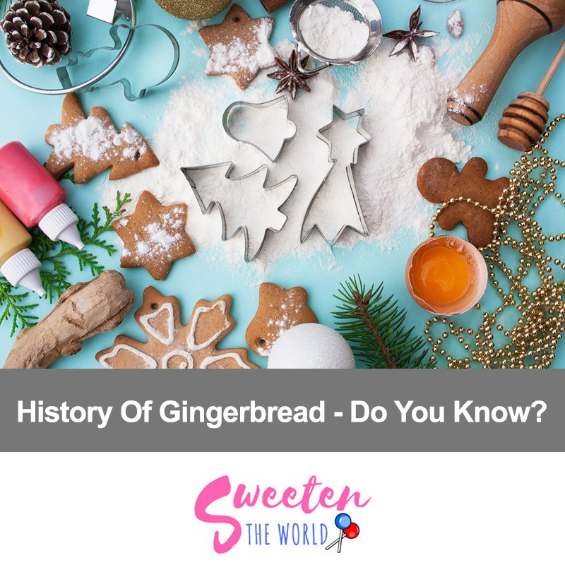 History Of Gingerbread – Do You Know?
